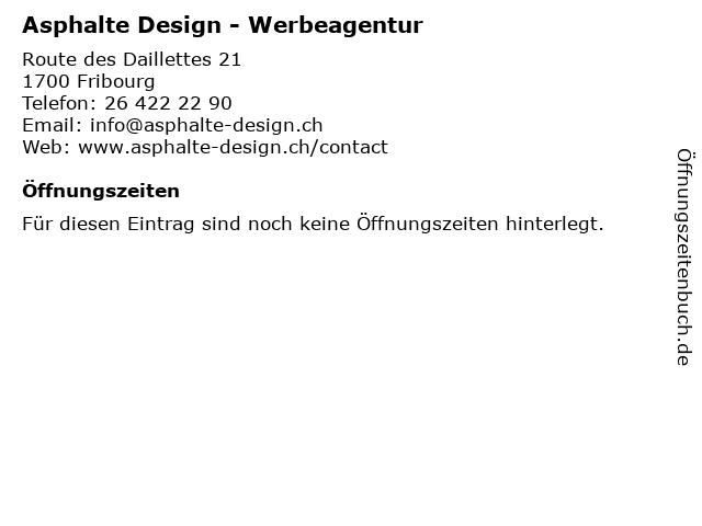 Asphalte Design - Werbeagentur in Fribourg: Adresse und Öffnungszeiten
