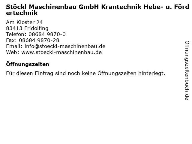 Stöckl Maschinenbau GmbH Krantechnik Hebe- u. Fördertechnik in Fridolfing: Adresse und Öffnungszeiten