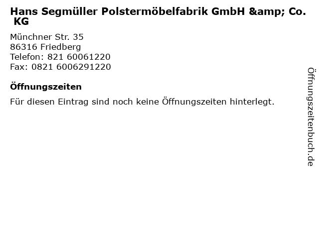 ᐅ öffnungszeiten Hans Segmüller Polstermöbelfabrik Gmbh Co Kg