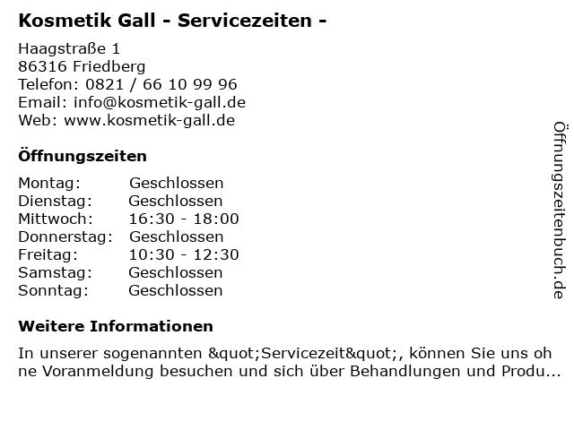 Kosmetik Gall - Servicezeiten - in Friedberg: Adresse und Öffnungszeiten