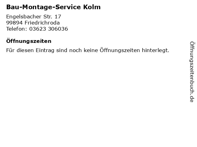 Bau-Montage-Service Kolm in Friedrichroda: Adresse und Öffnungszeiten