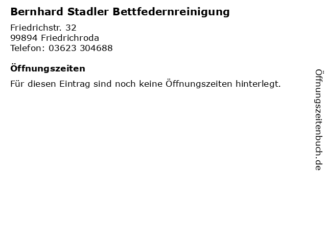 Bernhard Stadler Bettfedernreinigung in Friedrichroda: Adresse und Öffnungszeiten