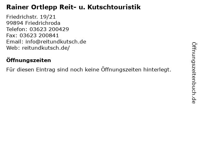 Rainer Ortlepp Reit- u. Kutschtouristik in Friedrichroda: Adresse und Öffnungszeiten