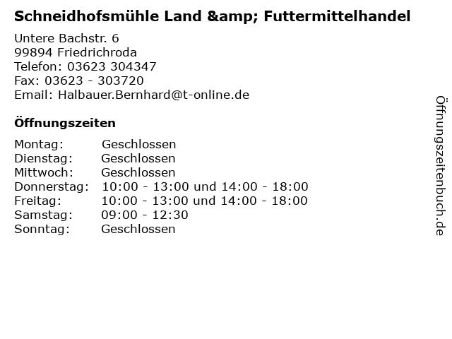 Schneidhofsmühle Land & Futtermittelhandel in Friedrichroda: Adresse und Öffnungszeiten