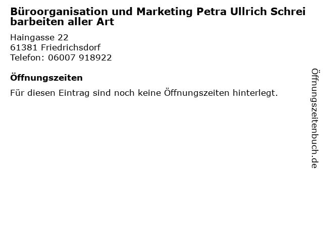 Büroorganisation und Marketing Petra Ullrich Schreibarbeiten aller Art in Friedrichsdorf: Adresse und Öffnungszeiten