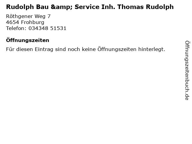 Rudolph Bau & Service Inh. Thomas Rudolph in Frohburg: Adresse und Öffnungszeiten