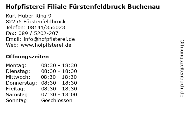 Hofpfisterei Filiale Fürstenfeldbruck Buchenau in Fürstenfeldbruck: Adresse und Öffnungszeiten