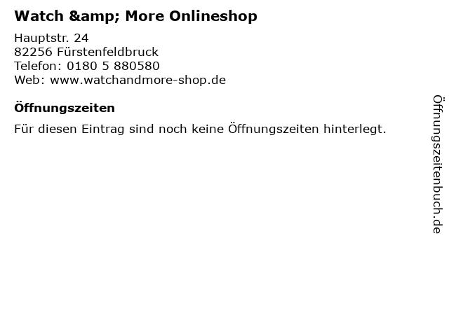 Watch & More Onlineshop in Fürstenfeldbruck: Adresse und Öffnungszeiten