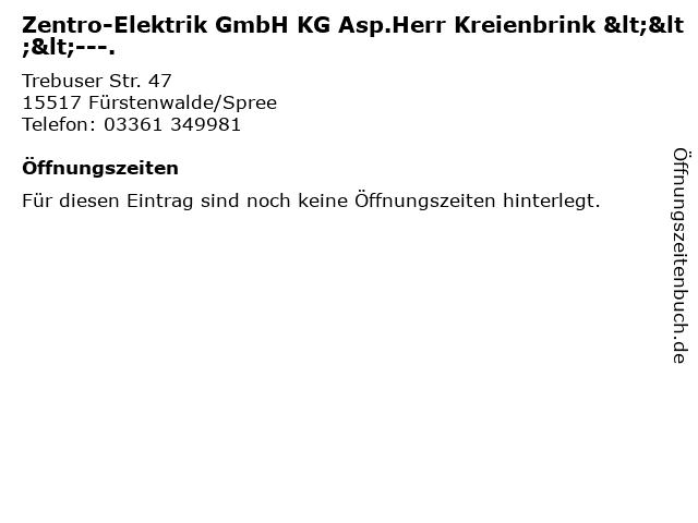 Zentro-Elektrik GmbH KG Asp.Herr Kreienbrink <<<---. in Fürstenwalde/Spree: Adresse und Öffnungszeiten