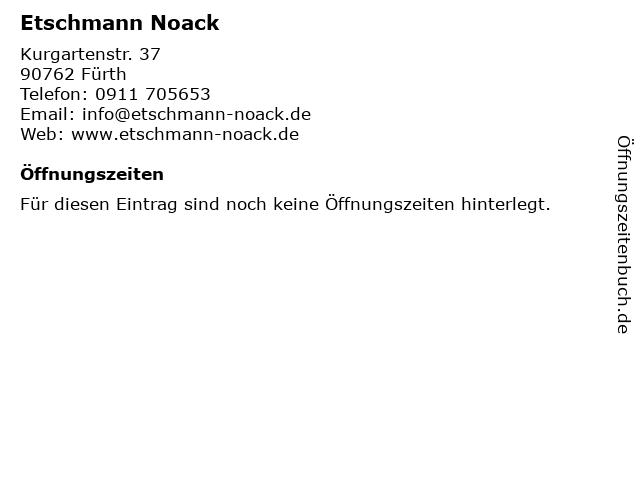 Etschmann Noack in Fürth: Adresse und Öffnungszeiten