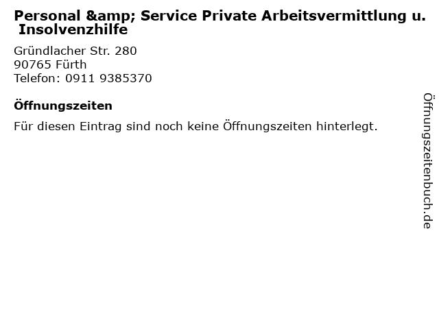 Personal & Service Private Arbeitsvermittlung u. Insolvenzhilfe in Fürth: Adresse und Öffnungszeiten