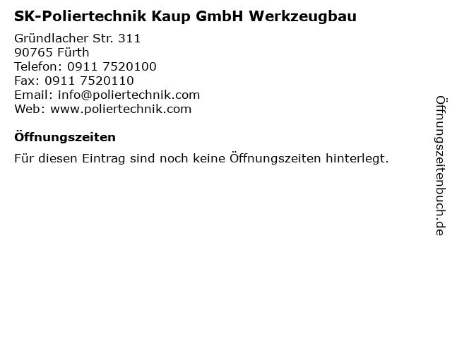 SK-Poliertechnik Kaup GmbH Werkzeugbau in Fürth: Adresse und Öffnungszeiten