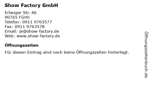 Show Factory GmbH in Fürth: Adresse und Öffnungszeiten
