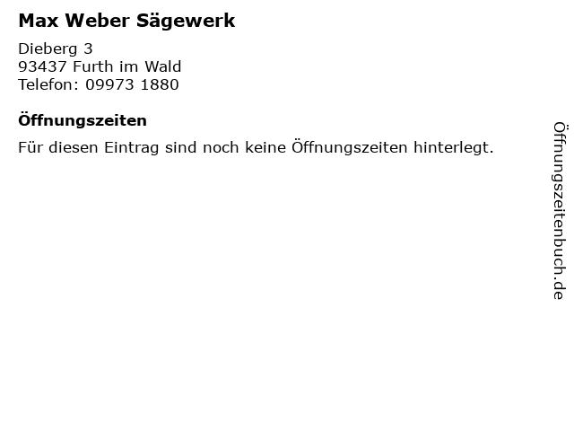 Max Weber Sägewerk in Furth im Wald: Adresse und Öffnungszeiten