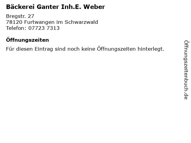 Bäckerei Ganter Inh.E. Weber in Furtwangen im Schwarzwald: Adresse und Öffnungszeiten