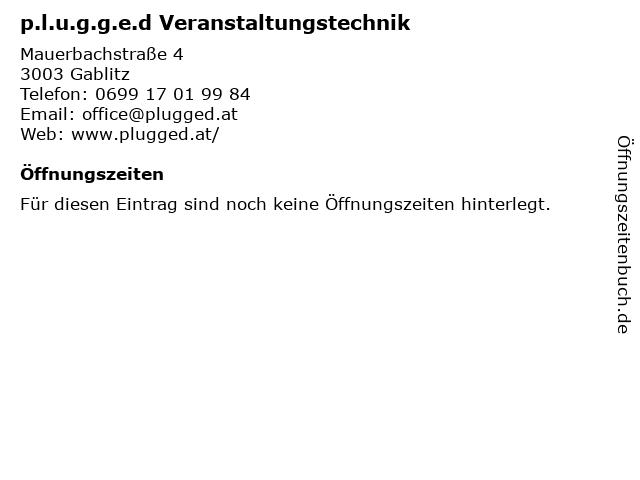 p.l.u.g.g.e.d Veranstaltungstechnik in Gablitz: Adresse und Öffnungszeiten