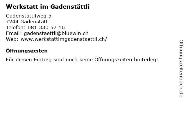 Werkstatt im Gadenstättli in Gadenstätt: Adresse und Öffnungszeiten