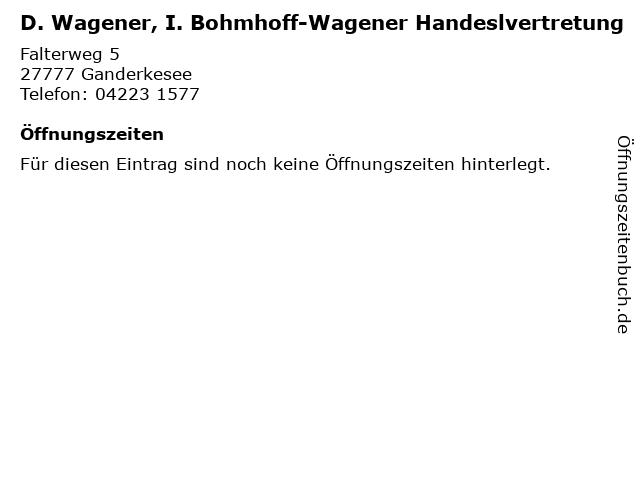 D. Wagener, I. Bohmhoff-Wagener Handeslvertretung in Ganderkesee: Adresse und Öffnungszeiten