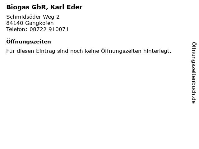 Biogas GbR, Karl Eder in Gangkofen: Adresse und Öffnungszeiten
