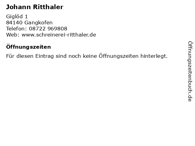 Johann Ritthaler in Gangkofen: Adresse und Öffnungszeiten