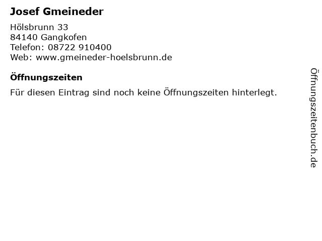Josef Gmeineder in Gangkofen: Adresse und Öffnungszeiten