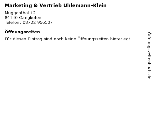 Marketing & Vertrieb Uhlemann-Klein in Gangkofen: Adresse und Öffnungszeiten