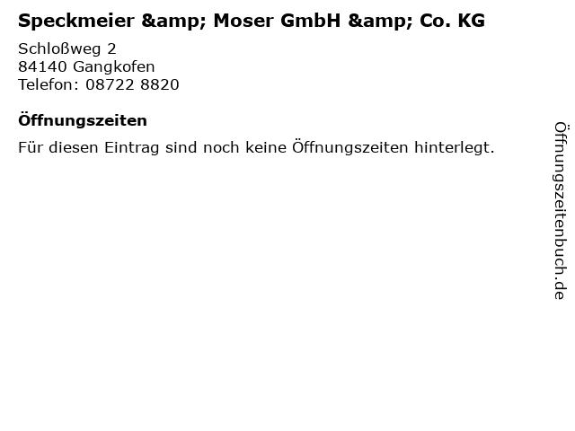 Speckmeier & Moser GmbH & Co. KG in Gangkofen: Adresse und Öffnungszeiten