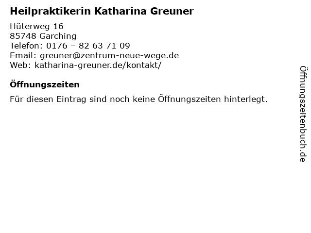 Heilpraktikerin Katharina Greuner in Garching: Adresse und Öffnungszeiten