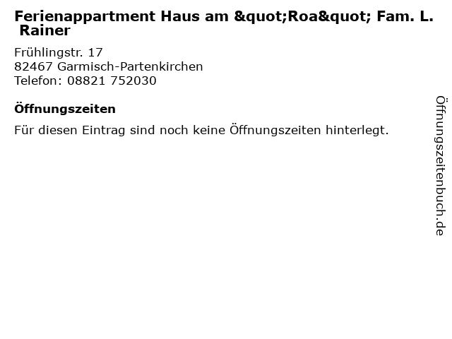 """Ferienappartment Haus am """"Roa"""" Fam. L. Rainer in Garmisch-Partenkirchen: Adresse und Öffnungszeiten"""