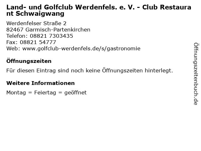 Land- und Golfclub Werdenfels. e. V. - Club Restaurant Schwaigwang in Garmisch-Partenkirchen: Adresse und Öffnungszeiten