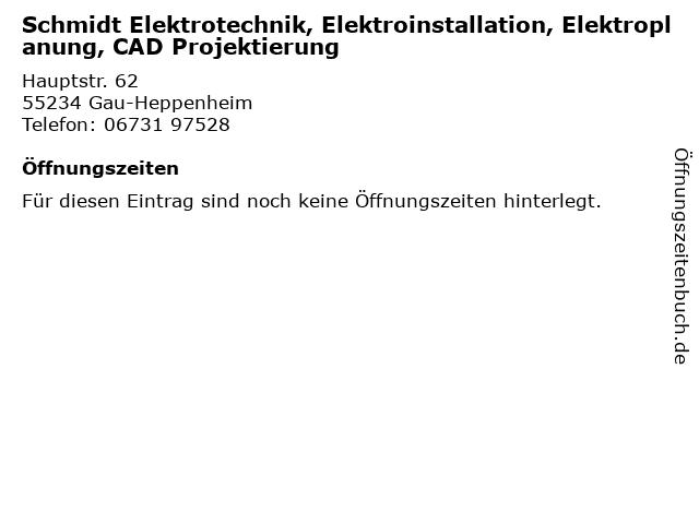 Schmidt Elektrotechnik, Elektroinstallation, Elektroplanung, CAD Projektierung in Gau-Heppenheim: Adresse und Öffnungszeiten