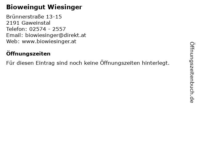 Bioweingut Wiesinger in Gaweinstal: Adresse und Öffnungszeiten