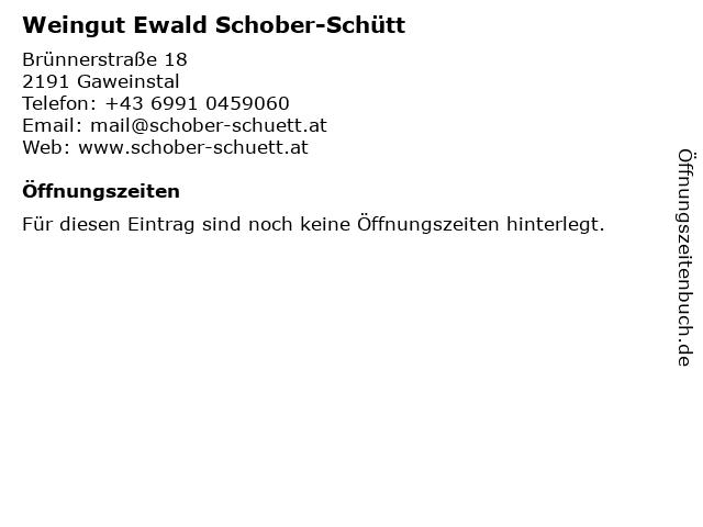Weingut Ewald Schober-Schütt in Gaweinstal: Adresse und Öffnungszeiten