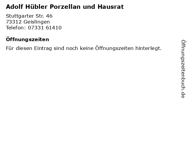 Adolf Hübler Porzellan und Hausrat in Geislingen: Adresse und Öffnungszeiten