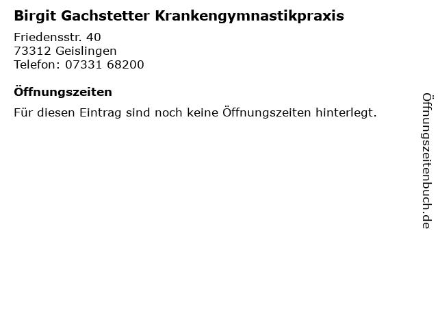 Birgit Gachstetter Krankengymnastikpraxis in Geislingen: Adresse und Öffnungszeiten