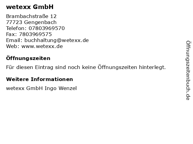 wetexx GmbH in Gengenbach: Adresse und Öffnungszeiten