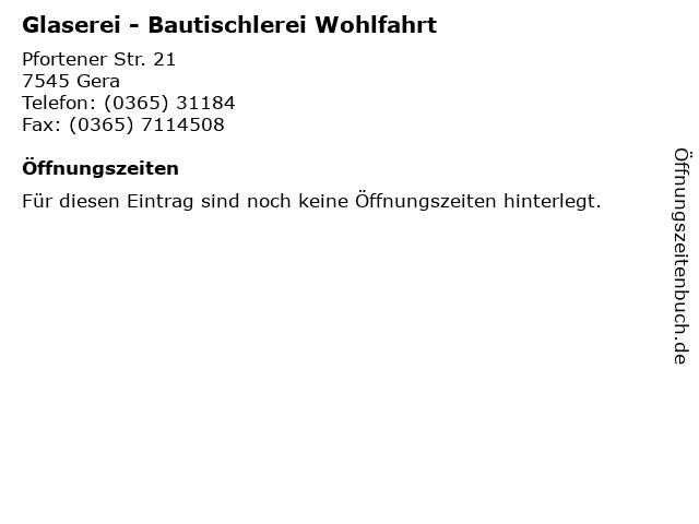 Glaserei - Bautischlerei Wohlfahrt in Gera: Adresse und Öffnungszeiten