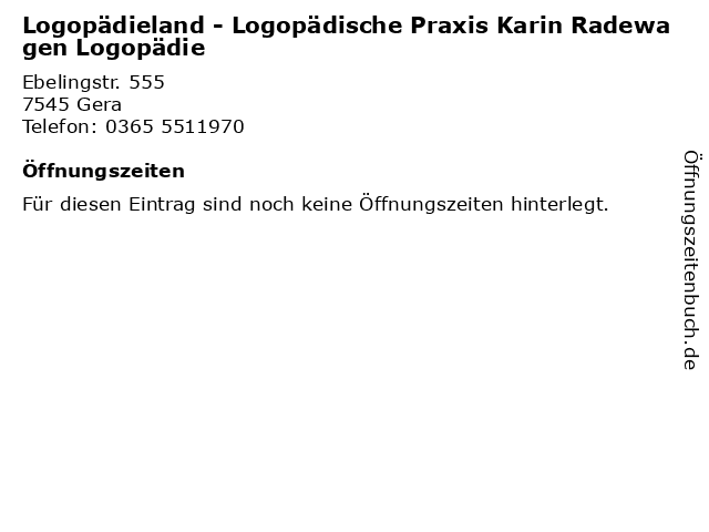 Logopädieland - Logopädische Praxis Karin Radewagen Logopädie in Gera: Adresse und Öffnungszeiten