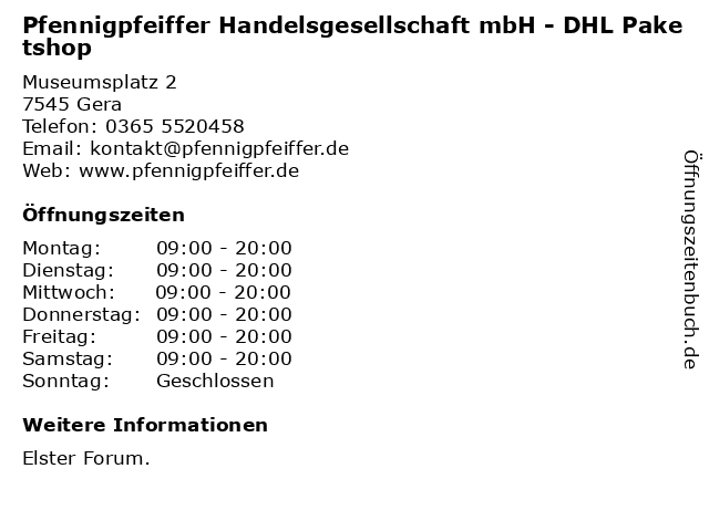 Pfennigpfeiffer Handelsgesellschaft mbH - DHL Paketshop in Gera: Adresse und Öffnungszeiten
