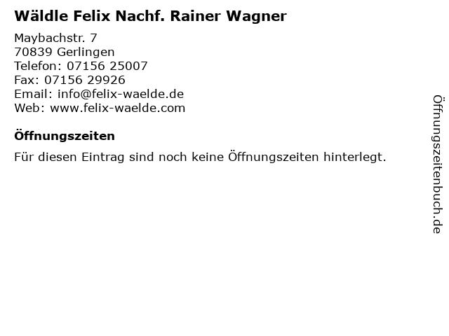 Wäldle Felix Nachf. Rainer Wagner in Gerlingen: Adresse und Öffnungszeiten
