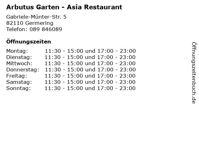Arbutus Garten - Asia Restaurant in Germering: Adresse und Öffnungszeiten