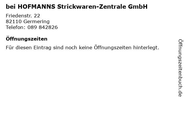 bei HOFMANNS Strickwaren-Zentrale GmbH in Germering: Adresse und Öffnungszeiten
