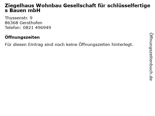 Ziegelhaus Wohnbau Gesellschaft für schlüsselfertiges Bauen mbH in Gersthofen: Adresse und Öffnungszeiten