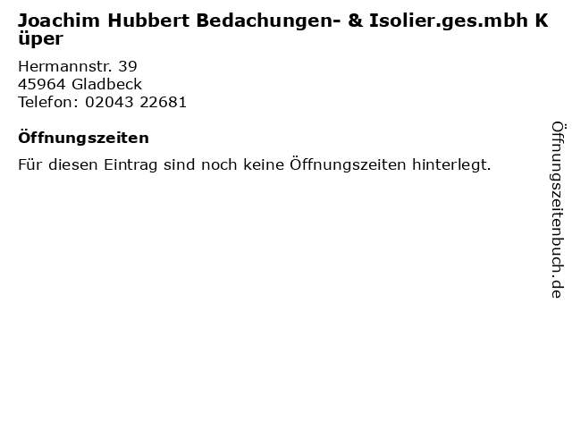 Joachim Hubbert Bedachungen- & Isolier.ges.mbh Küper in Gladbeck: Adresse und Öffnungszeiten