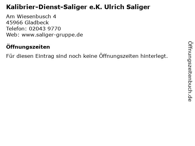 Kalibrier-Dienst-Saliger e.K. Ulrich Saliger in Gladbeck: Adresse und Öffnungszeiten