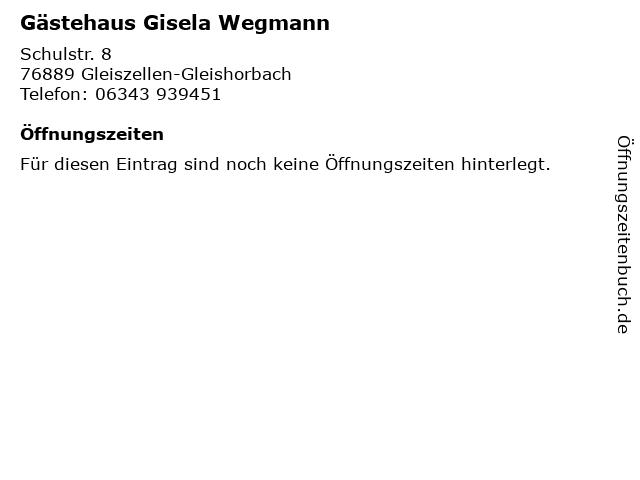 Gästehaus Gisela Wegmann in Gleiszellen-Gleishorbach: Adresse und Öffnungszeiten