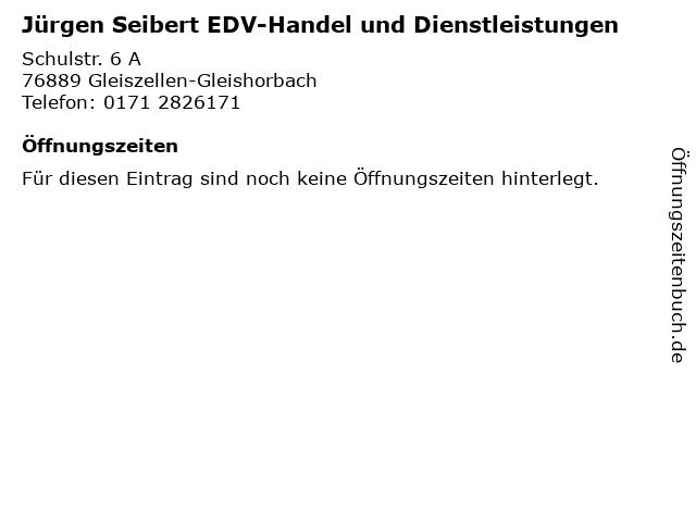 Jürgen Seibert EDV-Handel und Dienstleistungen in Gleiszellen-Gleishorbach: Adresse und Öffnungszeiten