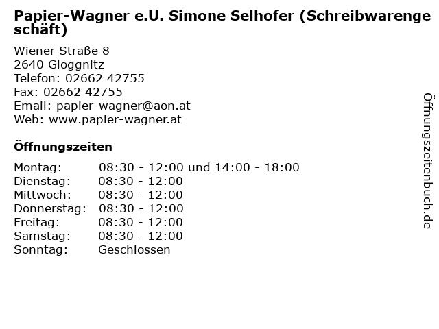 Papier-Wagner e.U. Simone Selhofer (Schreibwarengeschäft) in Gloggnitz: Adresse und Öffnungszeiten