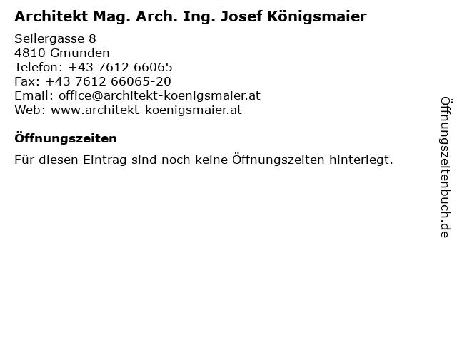 Architekt Mag. Arch. Ing. Josef Königsmaier in Gmunden: Adresse und Öffnungszeiten