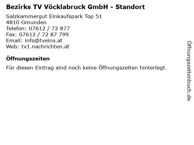 Bezirks TV Vöcklabruck GmbH - Standort in Gmunden: Adresse und Öffnungszeiten
